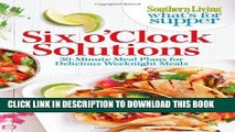 Best Seller Southern Living What s For Supper: Six o Clock Solutions: 30-Minute Meal Plans for