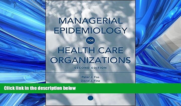 Read Managerial Epidemiology for Health Care Organizations FreeOnline