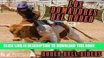 [PDF] Los Domadores del Rodeo: Rodeo Bull Riders (Todo Sobre El Rodeo =) (English and Spanish