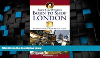 Deals in Books  Suzy Gershman s Born to Shop London: The Ultimate Guide for Travelers Who Love to