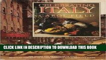 Ebook Celebrating Italy: the tastes and traditions of Italy revealed through its feasts, festivals