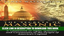 [PDF] FREE The Secrets of Masonic Washington: A Guidebook to Signs, Symbols, and Ceremonies at the
