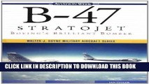 Ebook B-47 Stratojet: Boeing s Brilliant Bomber Free Read