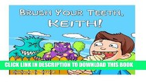 Read Now Brush Your Teeth, Keith!  Brush Your Teeth, Keith!  Children Book - Brush Your Teeth,