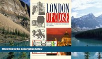 Best Buy Deals  London Up Close: District to District, Street by Street (Up Close Series)  Full
