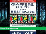 EBOOK ONLINE  Gaffers, Grips and Best Boys: From Producer-Director to Gaffer and Computer Special