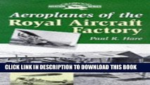 Best Seller Aeroplanes of the Royal Aircraft Factory (Crowood Aviation Series) Free Read