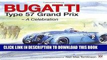 Best Seller Bugatti Type 57 Grand Prix: A Celebration Free Read