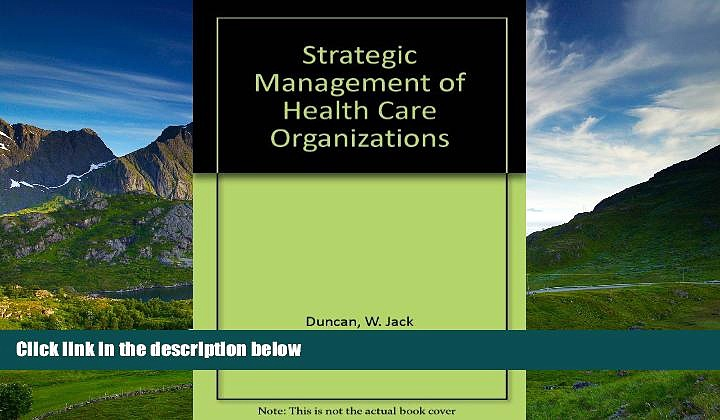 Read Strategic Management of Health Care Organizations FreeOnline