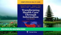 Read Transforming Health Care Through Information: Case Studies (Computers in Health Care)