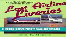 Ebook Lost Airline Liveries: Airline Color Schemes of the Past Free Read