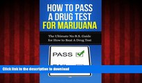 liberty book  How to Pass A Drug Test for Marijuana: The Ultimate No B.S. Guide for How to Beat A