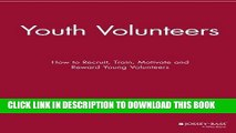 [PDF] Mobi Youth Volunteers: How to Recruit, Train, Motivate and Reward Young Volunteers Full Online