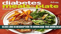 [PDF] Diabetic Living Diabetes Meals by the Plate: 90 Low-Carb Meals to Mix   Match Popular