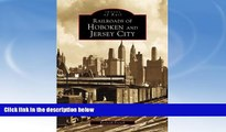 Big Sales  Railroads of Hoboken and Jersey City (Images of Rail)  Premium Ebooks Best Seller in USA