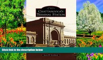 Big Sales  Chattanooga s Terminal Station (TN) (Images of Rail)  Premium Ebooks Best Seller in USA