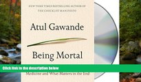 Read Being Mortal: Medicine and What Matters in the End FullBest Ebook