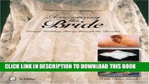 [PDF] FREE Accessorizing the Bride: Vintage Wedding Finery Through the Decades [Read] Online