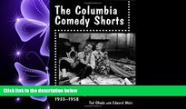 FREE DOWNLOAD  The Columbia Comedy Shorts: Two-Reel Hollywood Film Comedies, 1933-1958 (McFarland