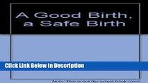 [PDF] Good Birth, a Safe Birth, A [Read] Full Ebook
