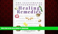 Best book  The Illustrated Encyclopedia of Healing Remedies: Over 1,000 Natural Remedies for the