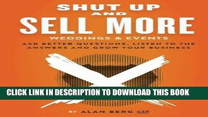 [PDF] Shut Up and Sell More Weddings Events: Ask better questions, listen  to the answers and