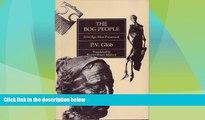 Big Deals  The Bog People: Iron-Age Man Preserved  Full Read Best Seller