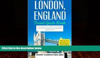 Books to Read  London: London, England: Travel Guide Book-A Comprehensive 5-Day Travel Guide to