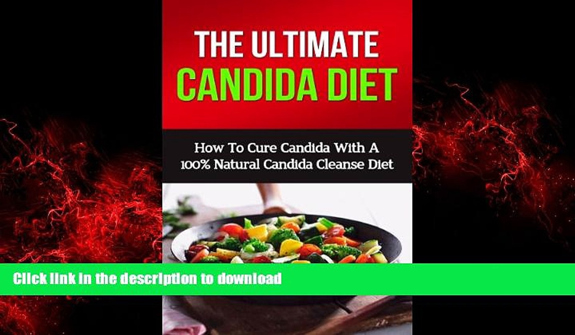 Buy books Candida Diet: How To Cure Candida With A 100% Natural Candida  Cleanse Diet (candida