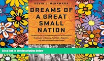 Full [PDF]  Dreams of a Great Small Nation: The Mutinous Army that Threatened a Revolution,