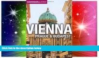 Must Have  Vienna, Prague, Budapest. by Mary-Ann Gallagher, Sadakat Kadri, Matthew Gardner
