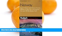 READ NOW  Fodor s Norway, 5th Edition: Expert Advice and Smart Choices: Where to Stay, Eat, And