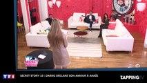 Secret Story 10 : Darko fait une incroyable déclaration d'amour à Anaïs (Vidéo)