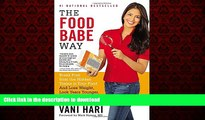 Buy books  The Food Babe Way: Break Free from the Hidden Toxins in Your Food and Lose Weight, Look