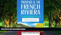 READ NOW  Provence: Provence   the French Riviera: Travel Guide Book-A Comprehensive 5-Day Travel