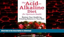 liberty book  The Acid-Alkaline Diet for Optimum Health: Restore Your Health by Creating Balance
