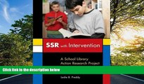 FREE DOWNLOAD  SSR with Intervention: A School Library Action Research Project READ ONLINE
