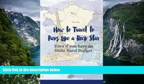 Deals in Books  How To Travel To Paris Like a Rock Star: Even if You Have an Indie Band Budget