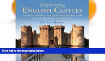 READ NOW  Exploring English Castles: Evocative, Romantic, and Mysterious True Tales of the Kings