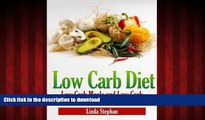 Read book  Low Carb Diet: Low Carb Meals and Low Carb Snacks that Satisfy the Whole Family online