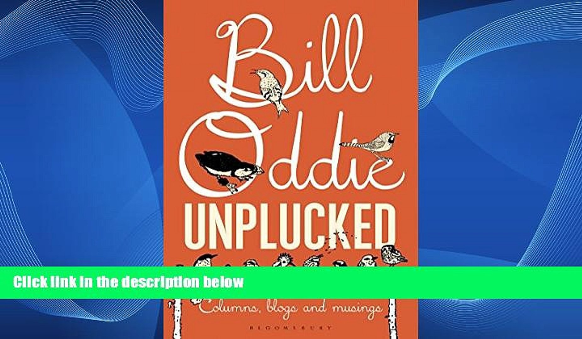 Deals in Books  Bill Oddie Unplucked: Columns, Blogs and Musings (Bloomsbury Nature Writing)  READ