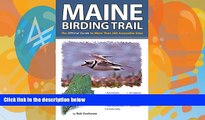Deals in Books  Maine Birding Trail: The Official Guide to More Than 260 Accessible Sites  READ