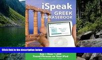 READ NOW  iSpeak Greek Phrasebook (MP3 Disc): See + Hear 1,200 Travel Phrases on Your iPod (iSpeak