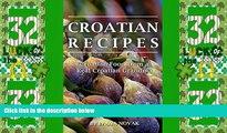 Big Deals  Croatian Recipes:  Croatian Food from a Real Croatian Grandma: Real Croatian Cuisine