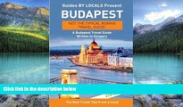 Books to Read  Budapest: By Locals - A Budapest Travel Guide Written In Hungary: The Best Travel