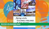 Big Deals  Flying Visits Iceland Finland   the Baltic (Flying Visits - Cadogan)  Full Ebooks Best