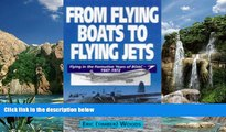 Big Sales  From Flying Boats to Flying Jets: Flying in the Formative Years of Boac : 1946-1972