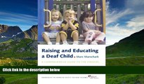 eBook Here Raising and Educating a Deaf Child: A Comprehensive Guide to the Choices,