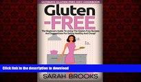 Best books  Gluten Free - Sarah Brooks: Ultimate Gluten-Free Diet Cookbook! The Beginners Guide To