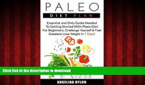 Read books  Paleo Diet Plan: Essential and Only Guide Needed To Getting Started With Plaeo Diet